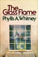 THE GLASS FLAME. by Whitney, Phyllis A.