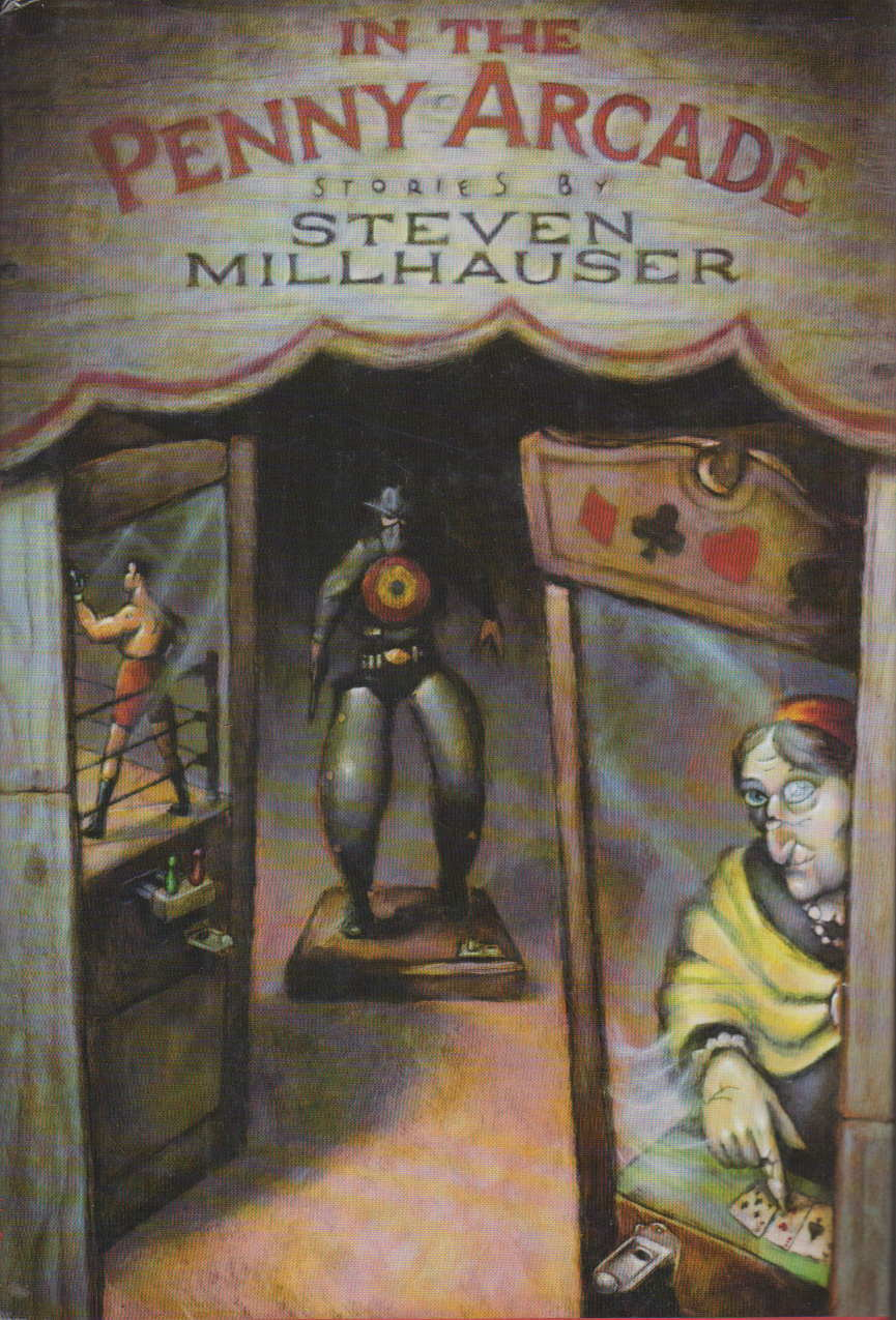 Book cover picture of Millhauser, Steven. IN THE PENNY ARCADE: Stories. New York: Alfred A. Knopf, 1986.