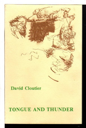TONGUE AND THUNDER. by Cloutier, David (cover by Anne Greene-Cloutier.)