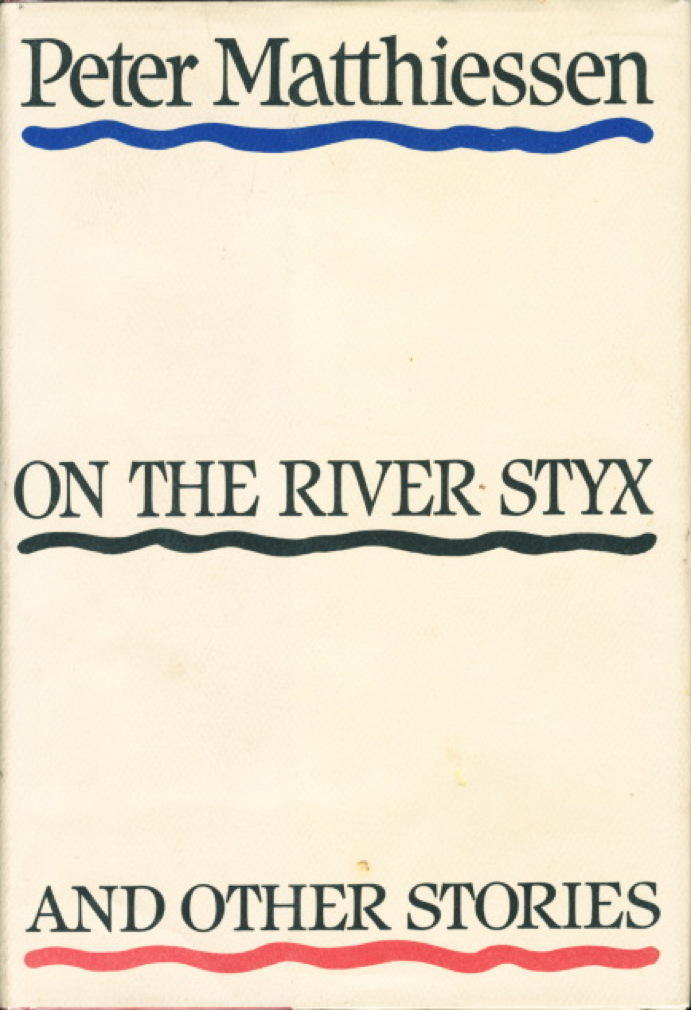 Book cover picture of Matthiessen, Peter. ON THE RIVER STYX & OTHER STORIES. New York: Random House, (1988.)