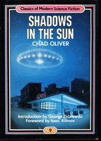 SHADOWS IN THE SUN. by Oliver, Chad (foreword by Isaac Asimov.)