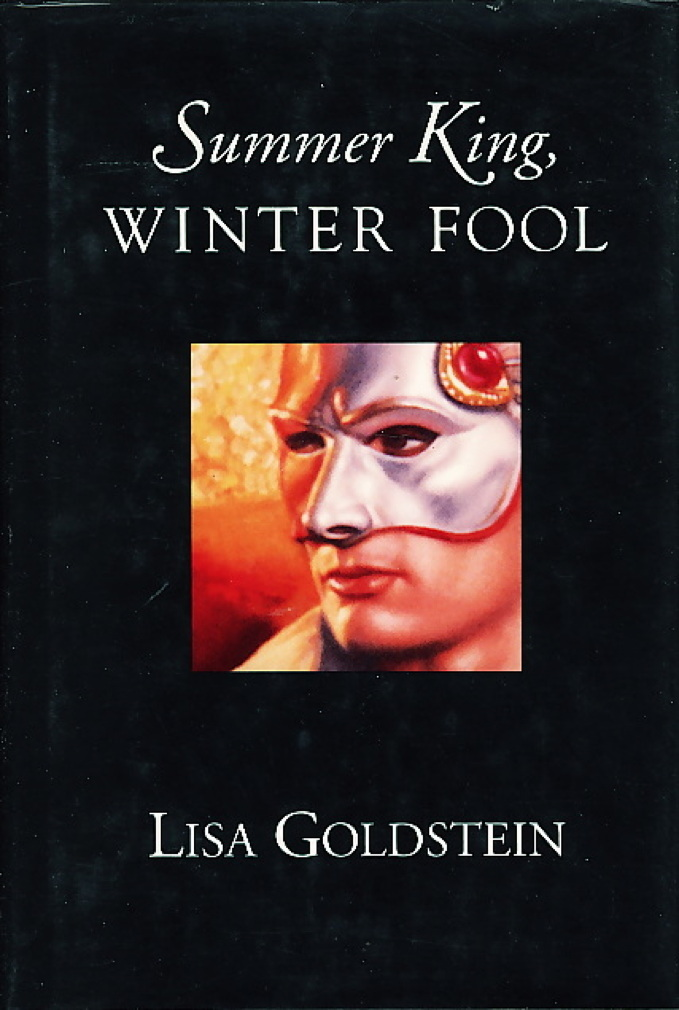 Book cover picture of Goldstein, Lisa. SUMMER KING, WINTER FOOL New York: TOR / Tom Doherty Associates, (1994.)