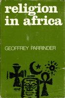 RELIGION IN AFRICA by Parrinder, Geoffrey