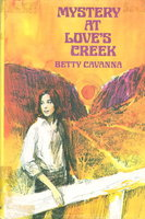 MYSTERY AT LOVE'S CREEK. by Cavanna, Betty.