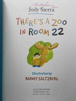THERE'S A ZOO IN ROOM 22. by Sierra, Judy (Illustrated by Barney Saltzberg)