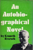AN AUTOBIOGRAPHICAL NOVEL. by Rexroth, Kenneth.