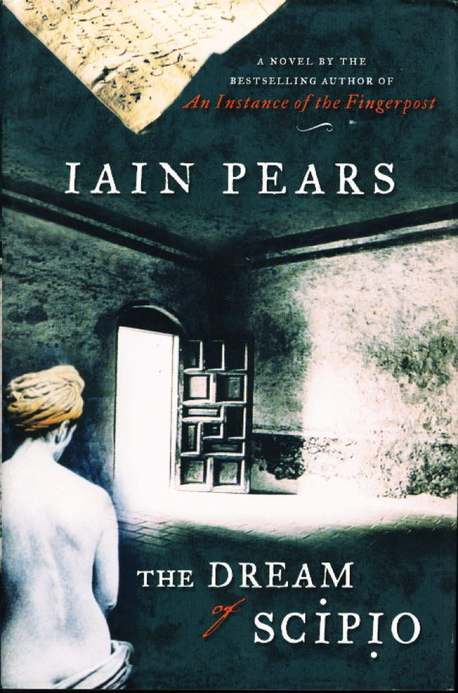 Book cover picture of Pears, Iain. THE DREAM OF SCIPIO. New York: Riverhead Books (Penguin Putnam), 2002.