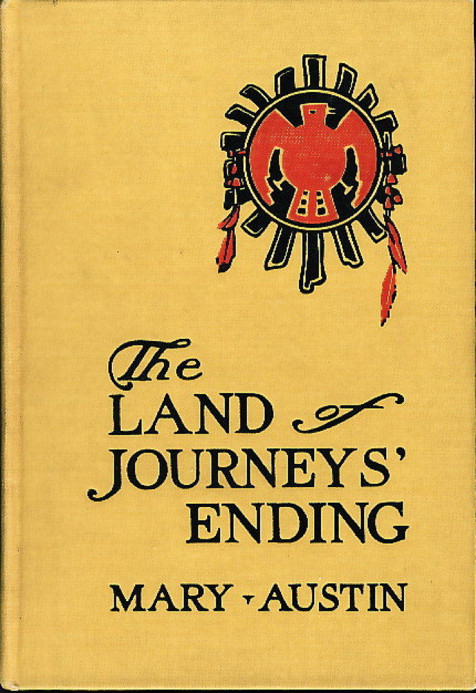 Book cover picture of Austin, Mary. THE LAND OF JOURNEYS' ENDING. New York: Century,  (1924.)