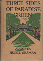 THE THREE SIDES OF PARADISE GREEN. by Seaman, Augusta Huiell.