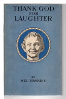THANK GOD FOR LAUGHTER. by [De Milhau, Zella] Erskine, Mel. (Foreword by Ida M. Tarbell)