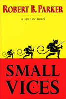 SMALL VICES. by Parker, Robert B.