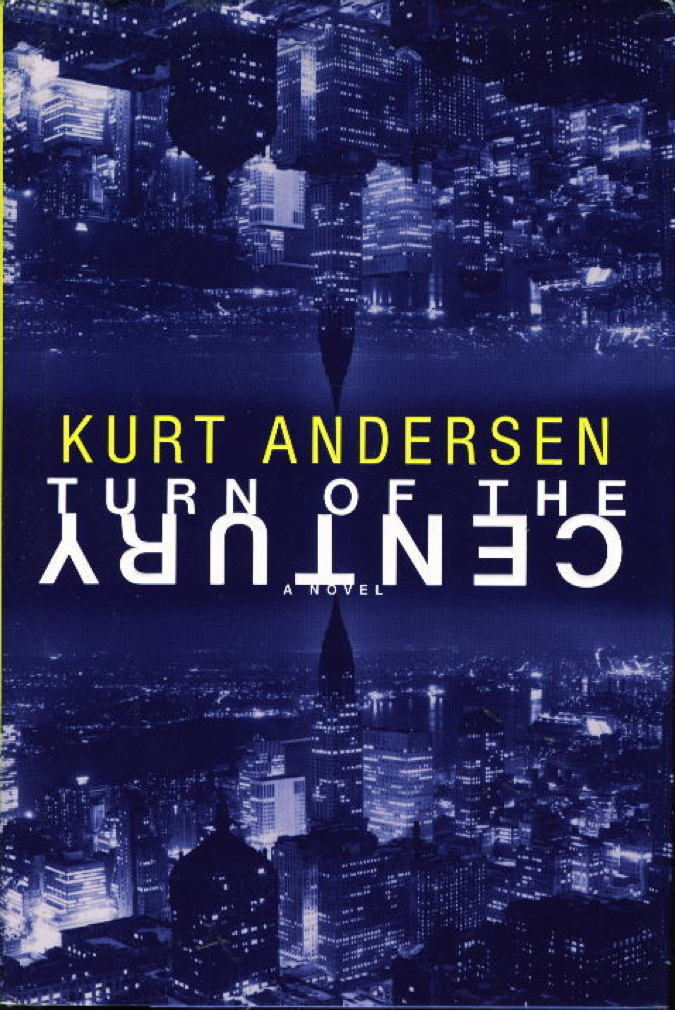Book cover picture of Andersen, Kurt. TURN OF THE CENTURY. New York: Random House, 1999.