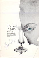 TO LIVE AGAIN. by Silverberg, Robert.