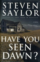 HAVE YOU SEEN DAWN? by Saylor, Steven.