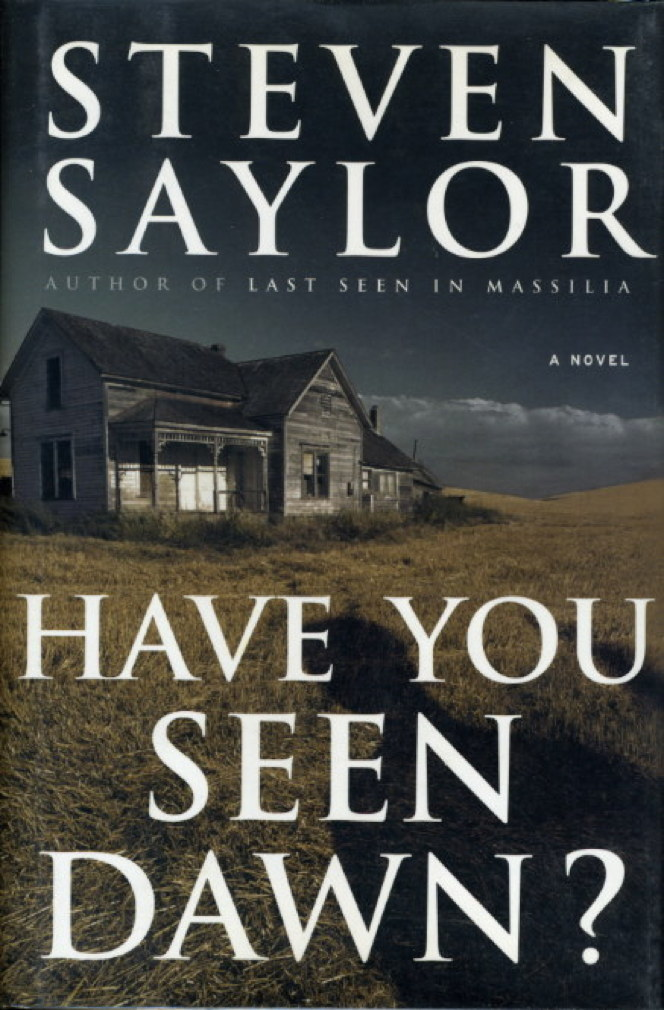 Book cover picture of Saylor, Steven. HAVE YOU SEEN DAWN? New York: Simon & Schuster, (2003.)