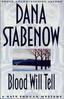 BLOOD WILL TELL. by Stabenow, Dana.