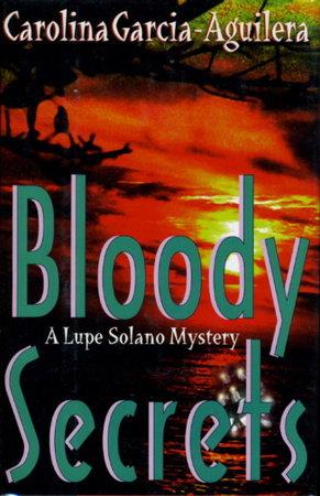 BLOODY SECRETS. by Garcia-Aguilera, Carolina