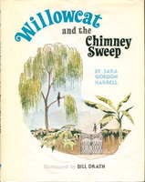 WILLOWCAT AND THE CHIMNEY SWEEP. by Harrell, Sara Gordon; Illustrated by Bill Drath