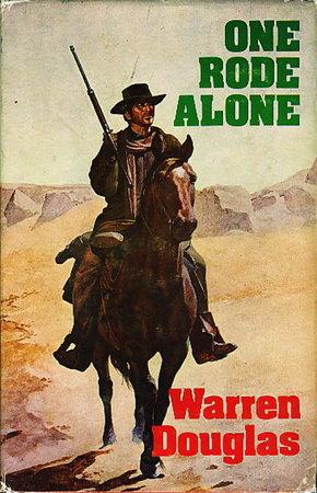 ONE RODE ALONE. by Douglas, Warren. (1911-1997).