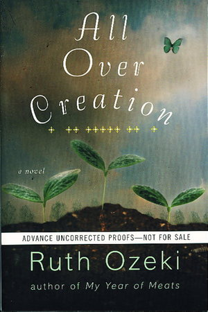 ALL OVER CREATION. by Ozeki, Ruth.