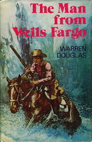 THE MAN FROM WELLS FARGO. by Douglas, Warren. (1911-1997).