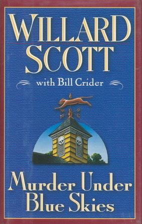 MURDER UNDER BLUE SKIES. by Scott, Willard with Bill Crider.