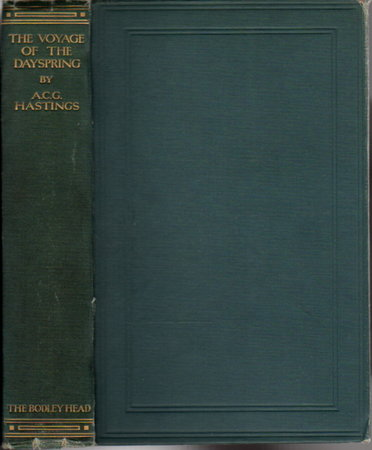 THE VOYAGE OF THE DAYSPRING: Being the Journal of the late Sir John Hawley Glover, R.N., G.C.M.G., together with some account of the Expedition up the Niger River in 1857. by [Glover, Sir John Hawley, 1829-1885.] Hastings, A. C. G.