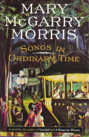 SONGS IN ORDINARY TIME. by Morris, Mary McGarry.