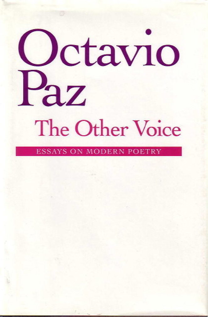Book cover picture of Paz, Octavio. THE OTHER VOICE: Essays on Modern Poetry. New York: Harcourt Brace Jovanovich, (1991.)