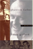 THE PHANTOM FATHER: A Memoir. by Gifford, Barry.
