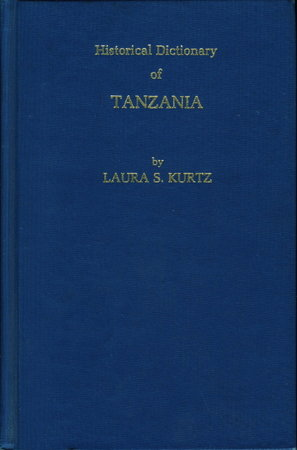 HISTORICAL DICTIONARY OF TANZANIA (African Historical Dictionaries Series, No. 15). by Kurtz, Laura S.