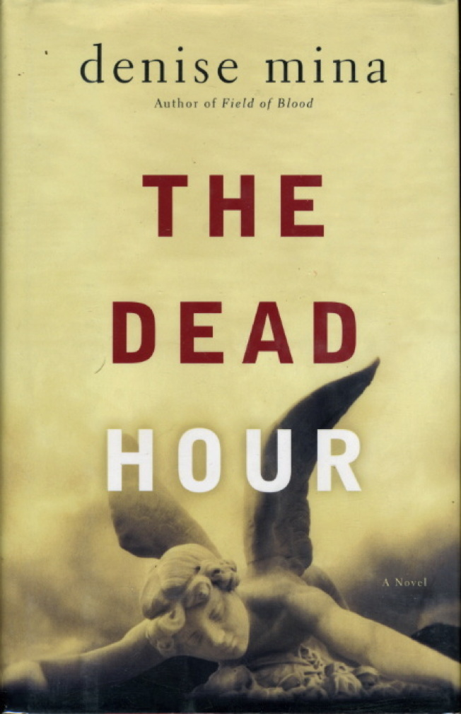 Book cover picture of Mina, Denise. THE DEAD HOUR. Boston: Little Brown, (2006.)