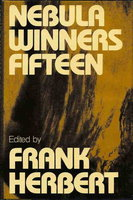 NEBULA WINNERS FIFTEEN [15]. by [anthology, signed] Card, Orson Scott; George R. R. Martin; Bova, Ben; Russ, Joanna; and others (edited by Frank Herbert.)