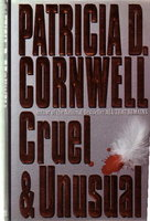 CRUEL AND UNUSUAL by Cornwell, Patricia