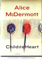 CHILD OF MY HEART. by McDermott, Alice.