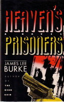HEAVEN'S PRISONERS by Burke, James Lee