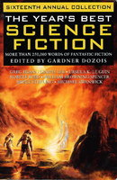 THE YEAR'S BEST SCIENCE FICTION: Sixteenth (16th) Annual Collection by [Anthology, signed] Dozois, Gardner (editor); Steven Baxter and Ian McDonald, signed; Ursula K. Le Guin, Cory Doctorow, Robert Charles Wilson, Tanith Lee and others (contributors)