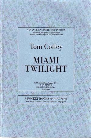 MIAMI TWILIGHT. by Coffey, Tom.