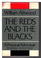 THE REDS AND THE BLACKS: A Personal Adventure by Attwood, William