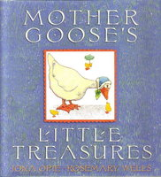 MOTHER GOOSE'S LITTLE TREASURES. by Wells, Rosemary, illlustrator and Iona Opie.
