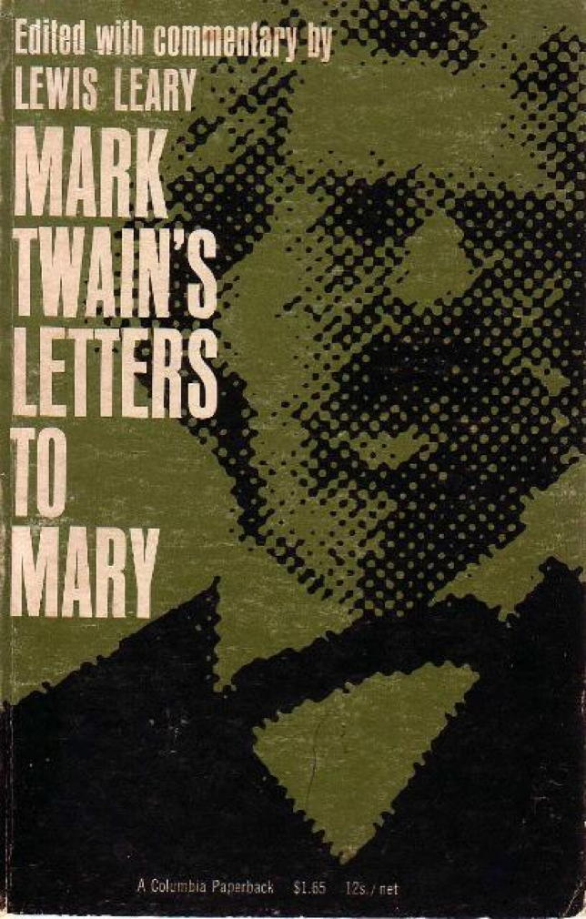 Book cover picture of [Twain, Mark]  Leary, Lewis, editor. MARK TWAIN'S LETTERS TO MARY. New York: Columbia University Press, (1963.)