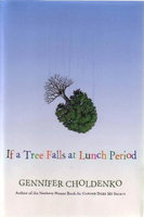 IF A TREE FALLS AT LUNCH PERIOD. by Choldenko, Gennifer.