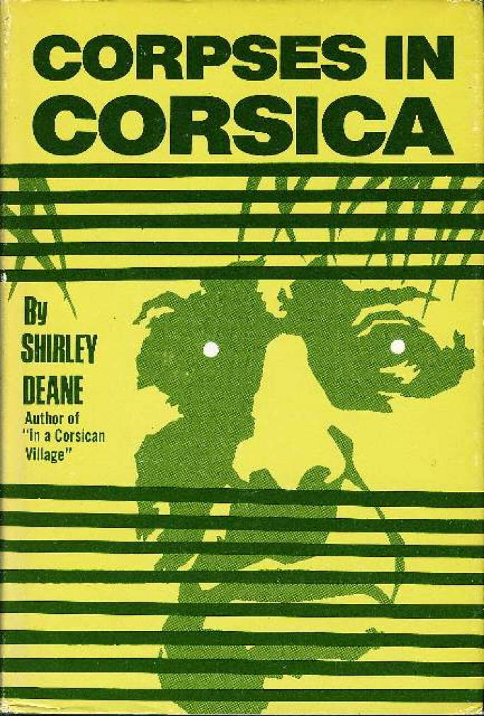 DEANE, SHIRLEY. - CORPSES IN CORSICA.