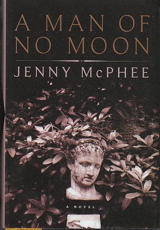 A MAN OF NO MOON. by McPhee, Jenny.