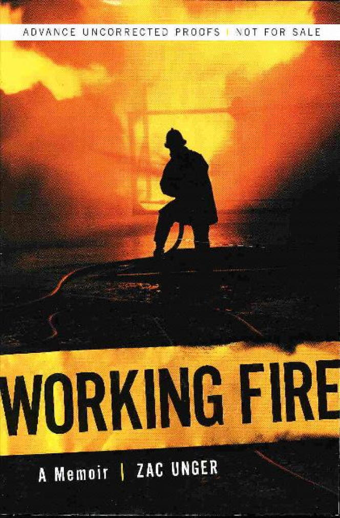 Book cover picture of Unger, Zac. WORKING FIRE: A Memoir. New York: Penguin, 2004.