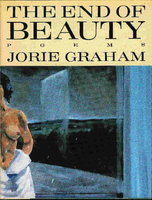 THE END OF BEAUTY. by Graham, Jorie.