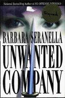 UNWANTED COMPANY. by Seranella, Barbara (1956-2007.)