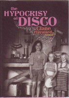 HYPOCRISY OF DISCO: A Memoir. by Hayward, Clane.