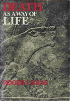 DEATH AS A WAY OF LIFE. by Caras, Roger A.