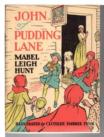 JOHN OF PUDDING LANE. by Hunt, Mabel Leigh.
